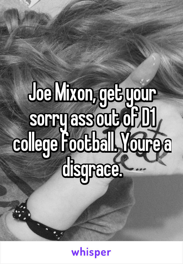 Joe Mixon, get your sorry ass out of D1 college football. Youre a disgrace.