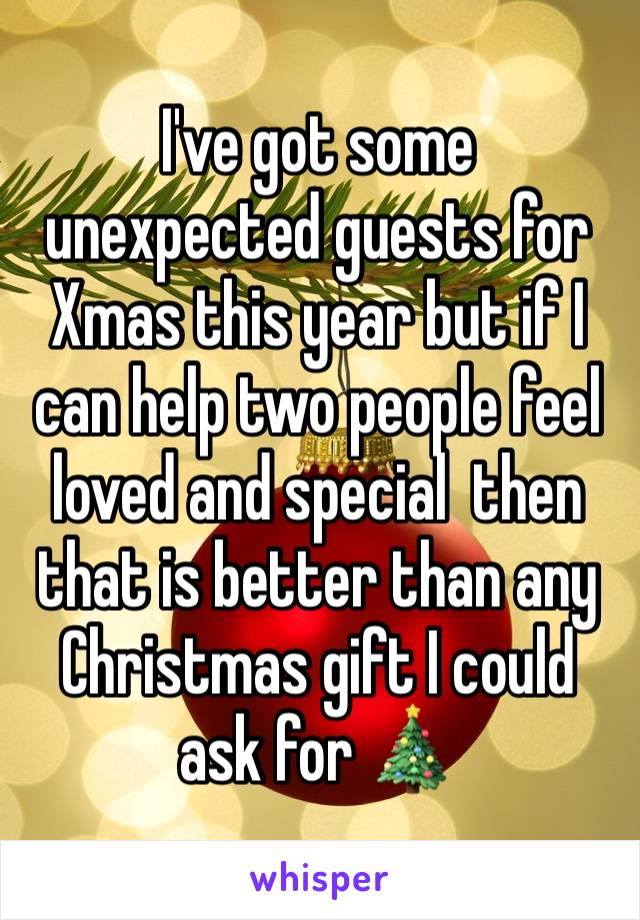 I've got some unexpected guests for Xmas this year but if I can help two people feel loved and special  then that is better than any Christmas gift I could ask for 🎄