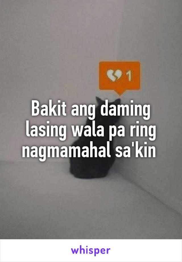 Bakit ang daming lasing wala pa ring nagmamahal sa'kin