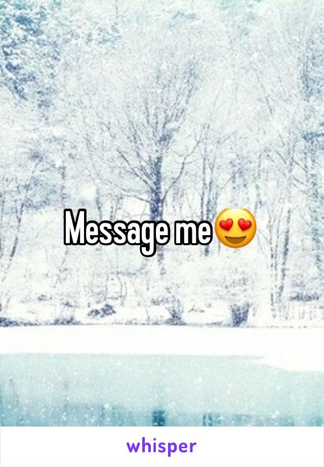 Message me😍