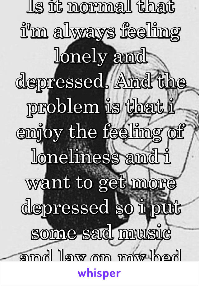 Feeling lonely and depressed