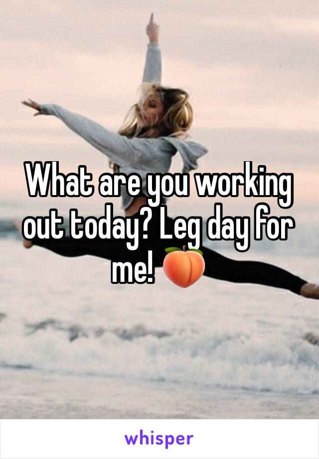 What are you working out today? Leg day for me! 🍑