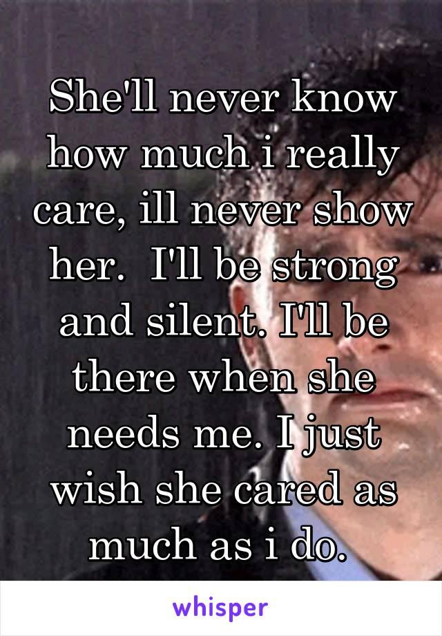 I wish she knew how much i cared — pic 1
