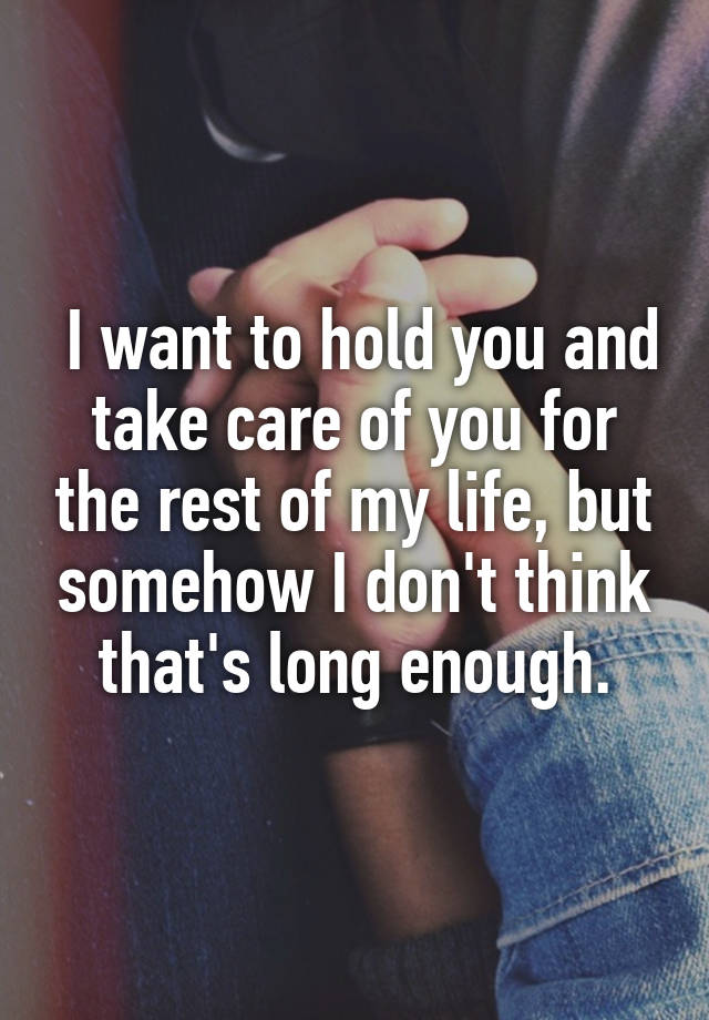 i want to take care of you