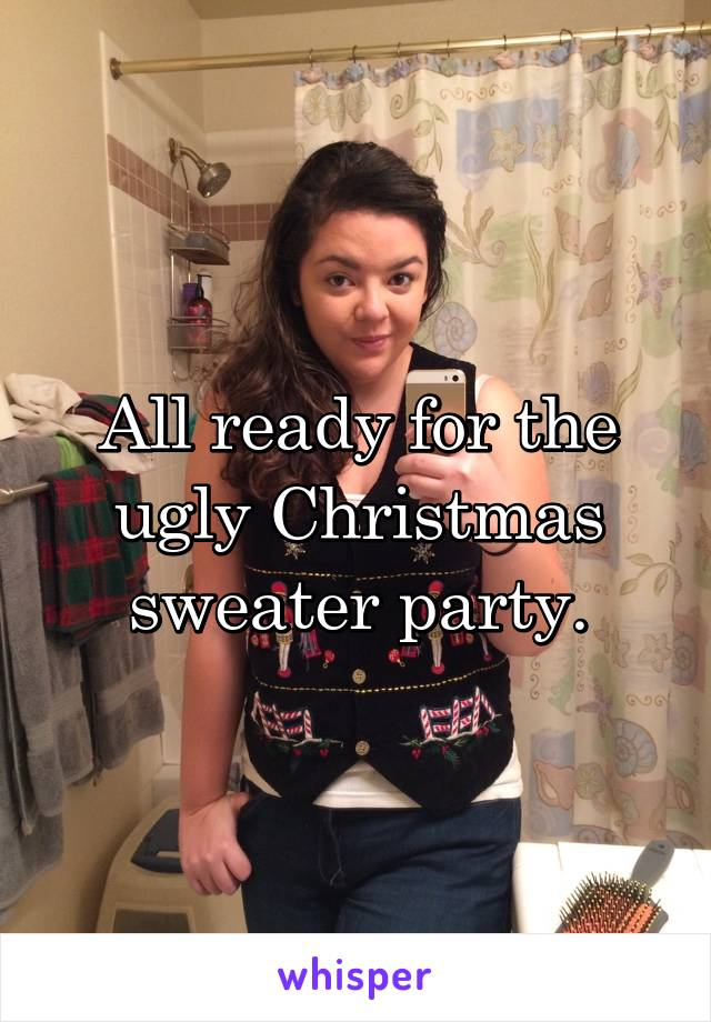 All ready for the ugly Christmas sweater party.
