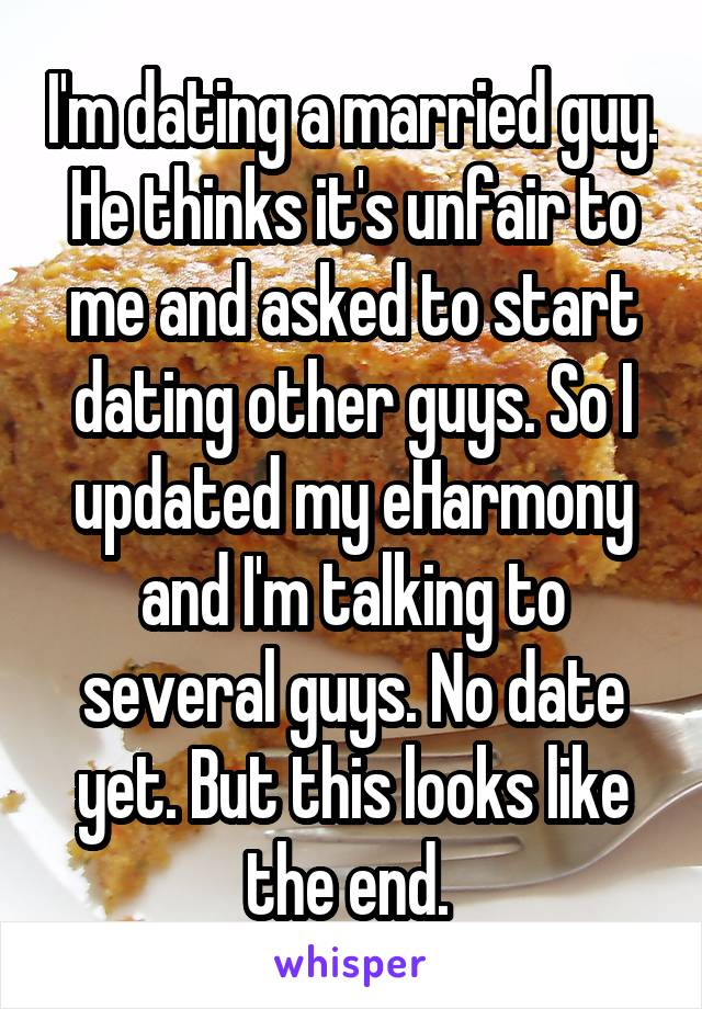 Start dating other guys