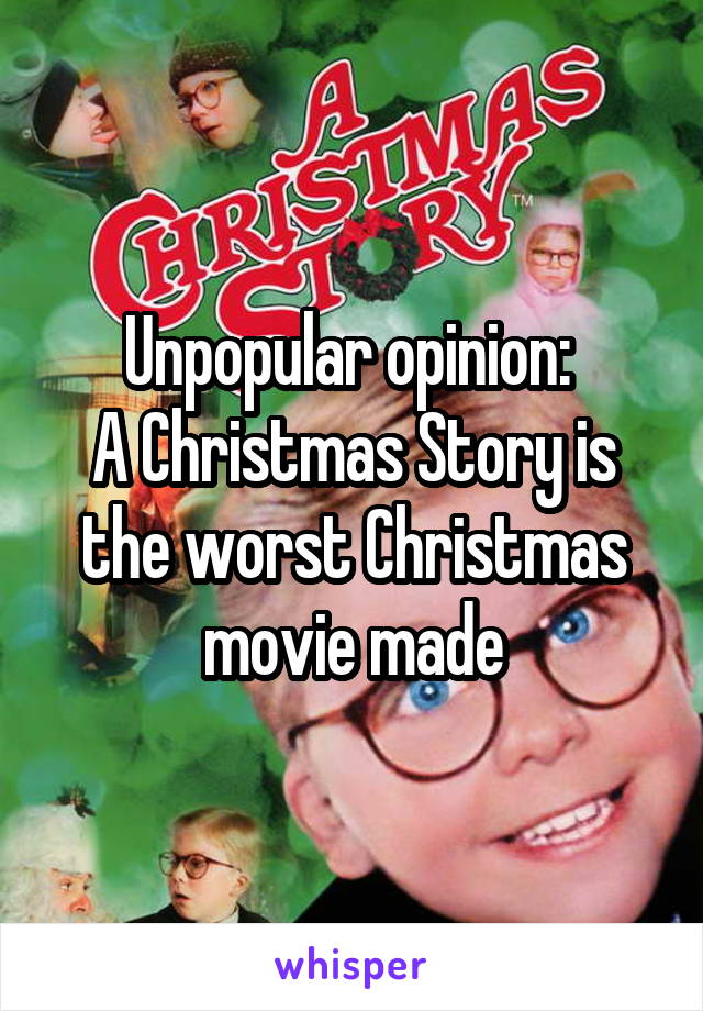 unpopular opinion a christmas story is the worst christmas movie made - When Was A Christmas Story Made