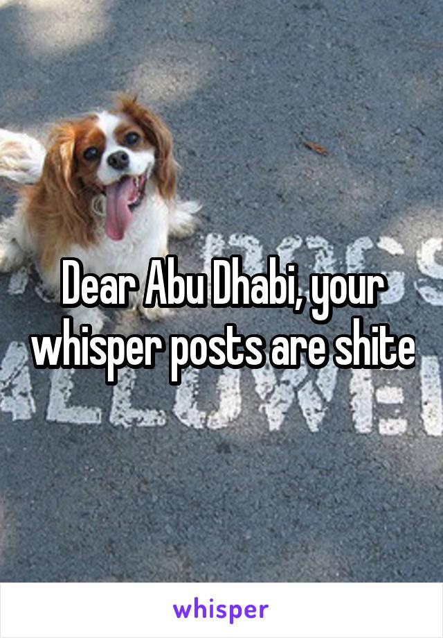 Dear Abu Dhabi, your whisper posts are shite