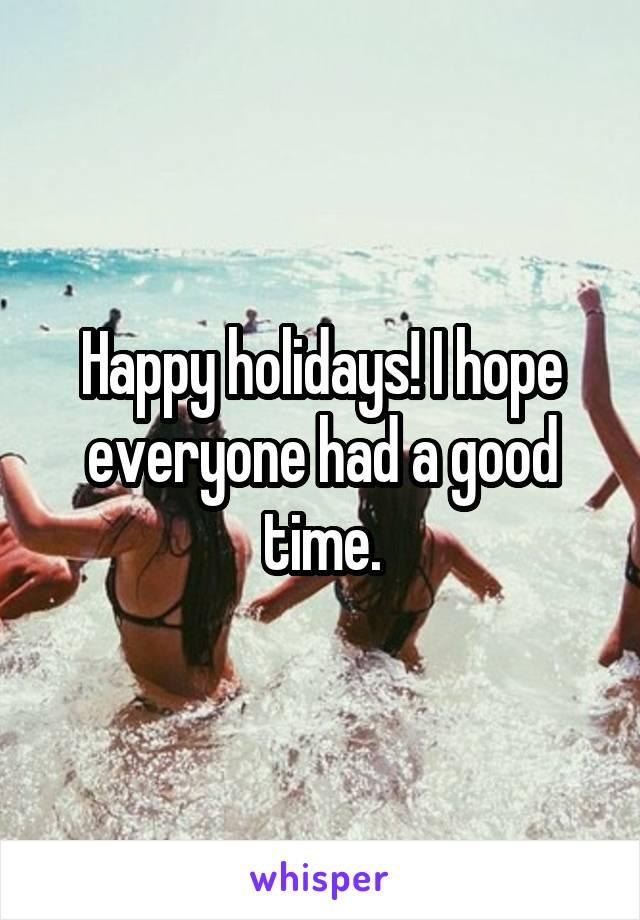 Happy holidays! I hope everyone had a good time.