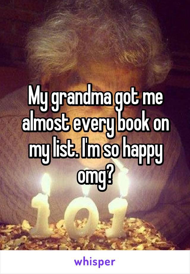 My grandma got me almost every book on my list. I'm so happy omg💖