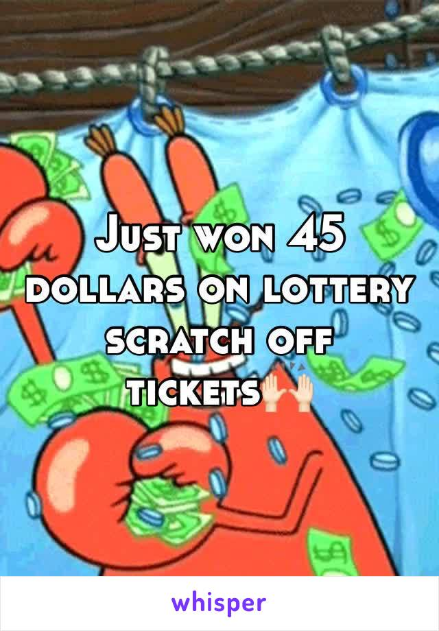Just won 45 dollars on lottery scratch off tickets🙌🏻