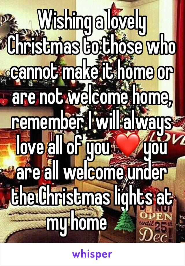 Wishing a lovely Christmas to those who cannot make it home or are not welcome home, remember I will always love all of you ❤ you are all welcome under the Christmas lights at my home 🌲