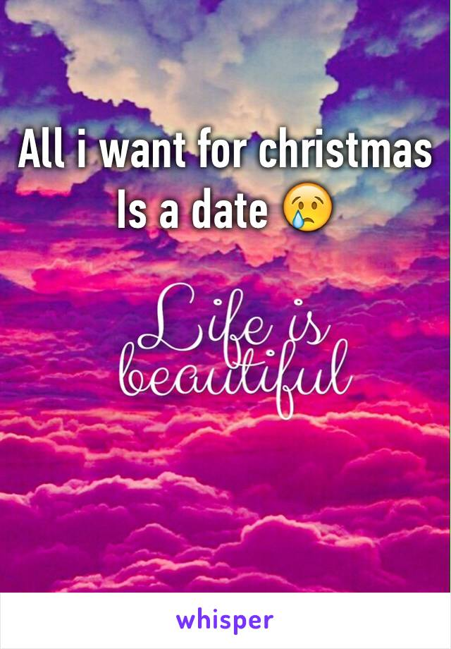 All i want for christmas Is a date 😢