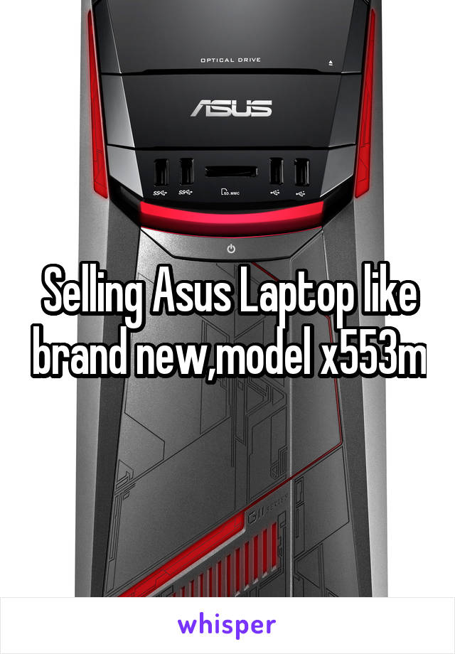 Selling Asus Laptop like brand new,model x553m