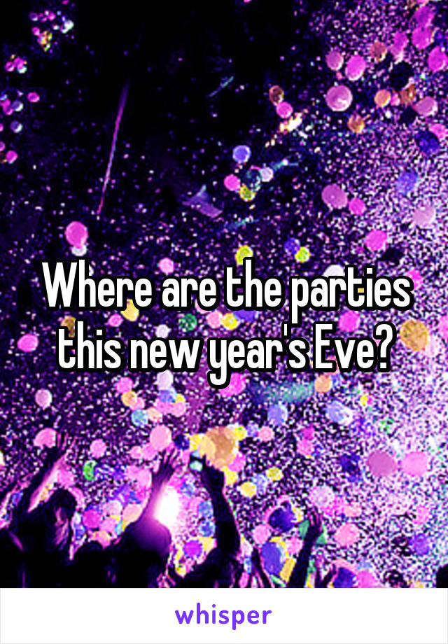 Where are the parties this new year's Eve?