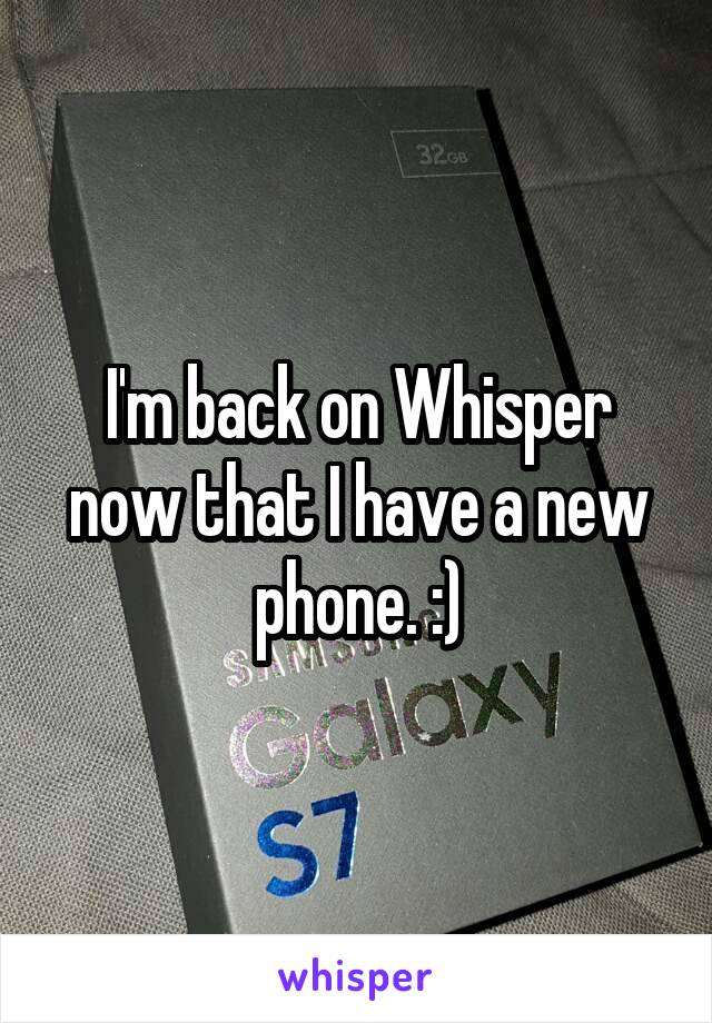 I'm back on Whisper now that I have a new phone. :)