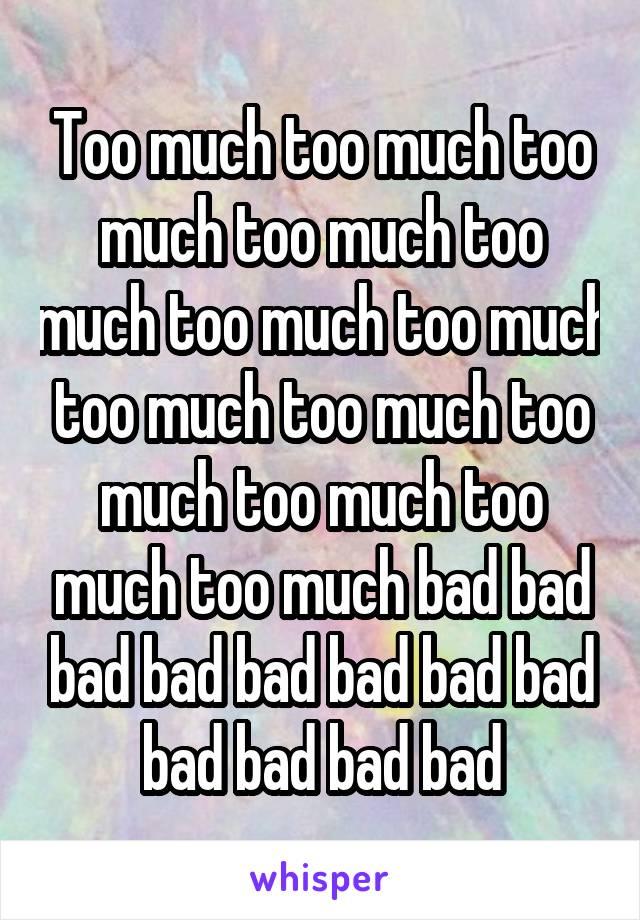 Too much too much too much too much too much too much too much too much too much too much too much too much too much bad bad bad bad bad bad bad bad bad bad bad bad