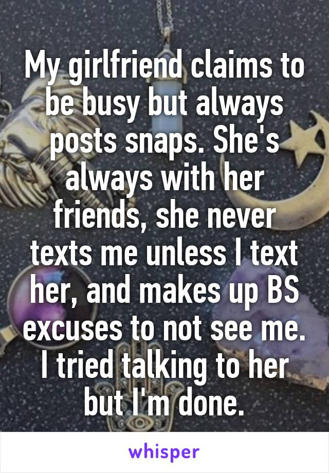 girl is always busy but likes me