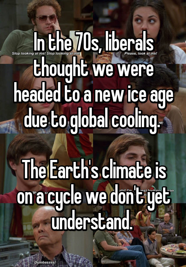 In The 70s Liberals Thought We Were Headed To A New Ice Age Due