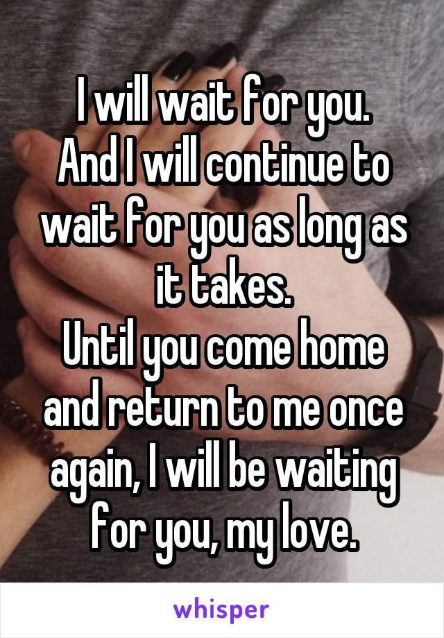 Will he return to me