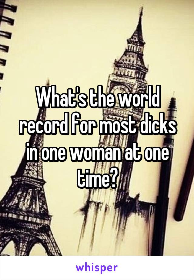 most dicks in one woman