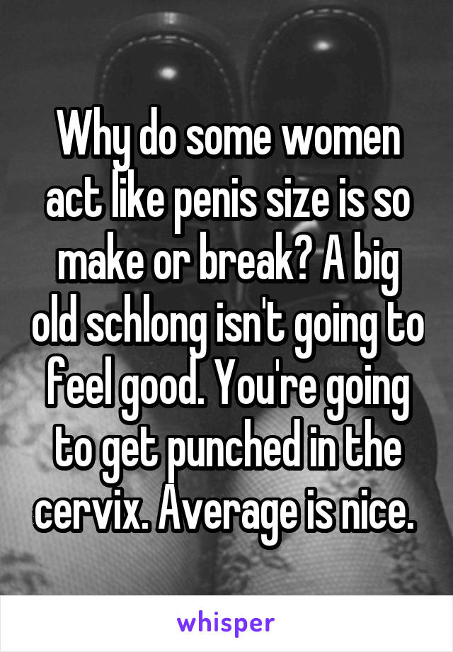 Have What penis do women want something is