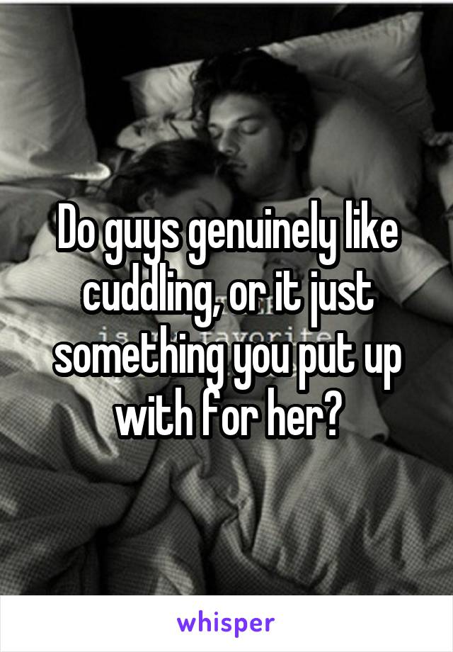 Do men like to cuddle in bed