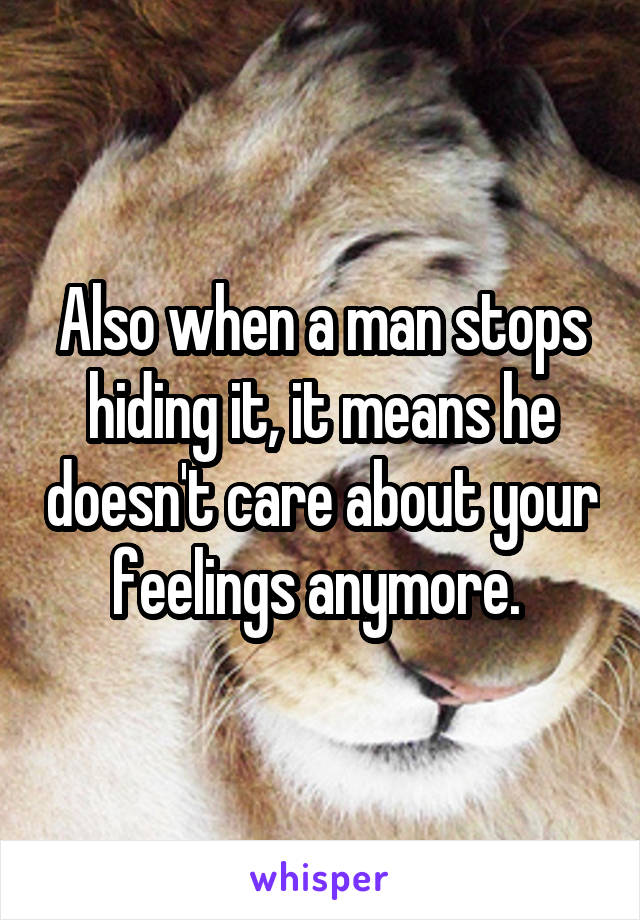 About care he doesn feelings t when your 20 Signs