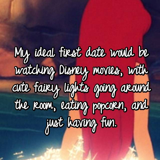 My ideal first date would be