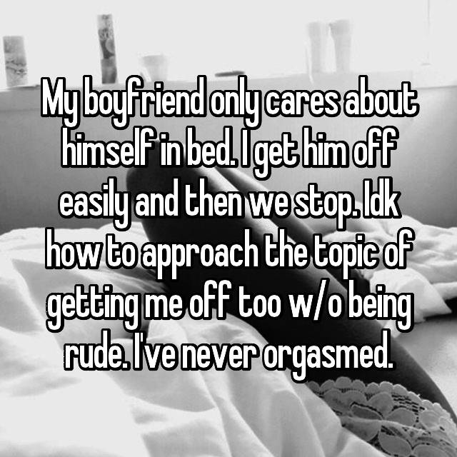 My boyfriend only cares about himself in bed