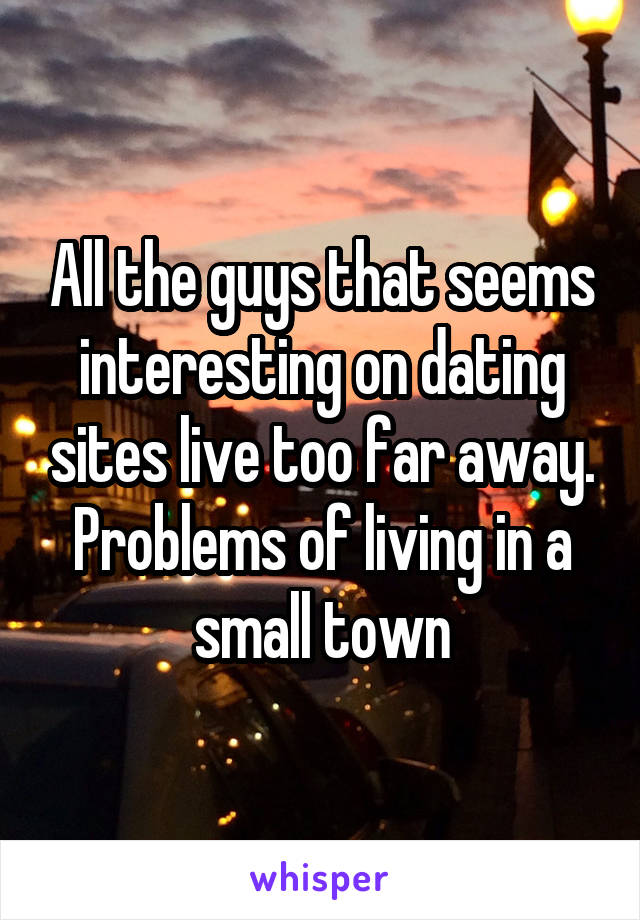 small town dating problems