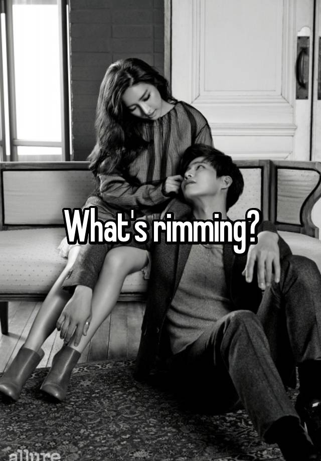Whats rimming