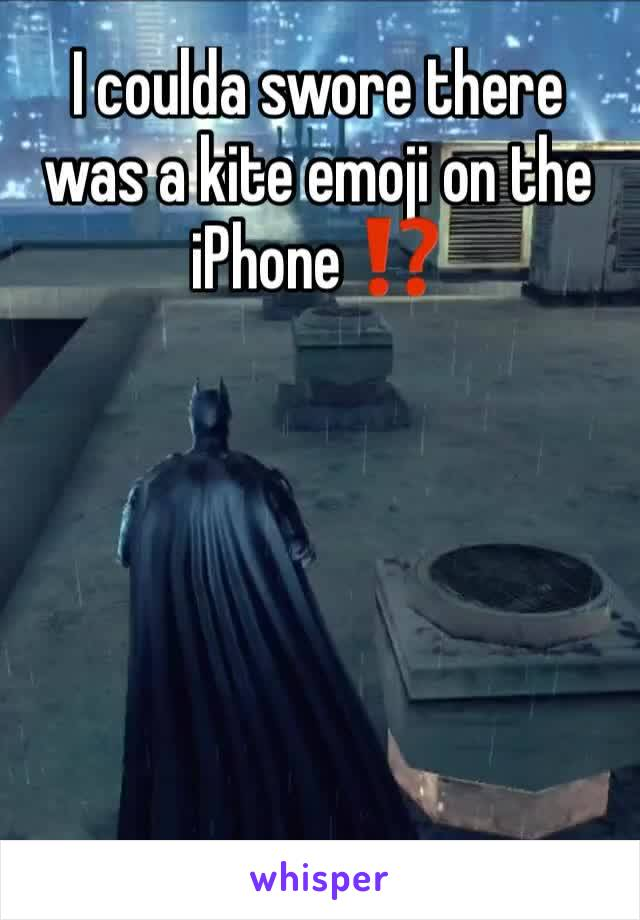 I coulda swore there was a kite emoji on the iPhone ⁉️