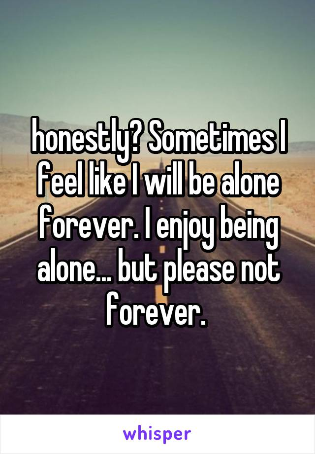 will i be alone forever