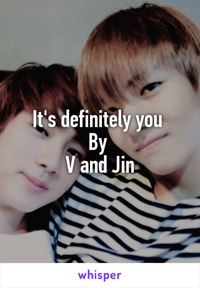 It S Definitely You By V And Jin