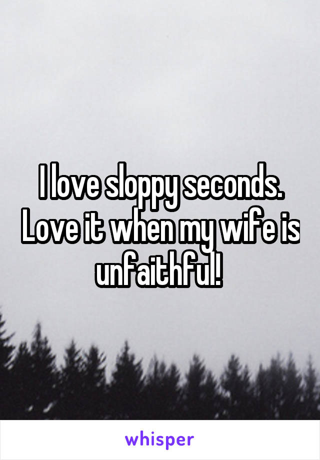 Sloppy seconds with wife