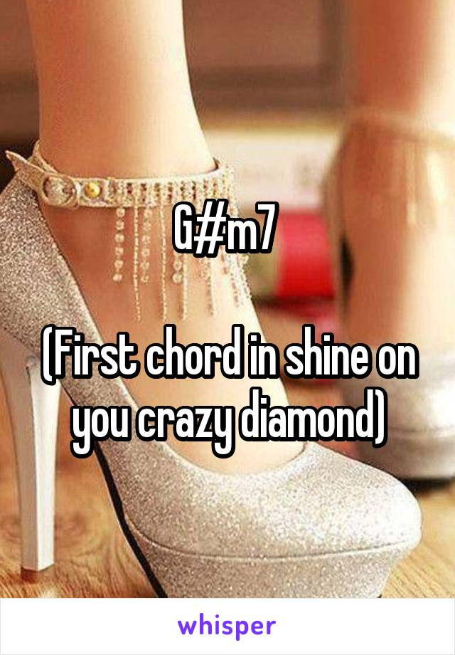 Gm7 First Chord In Shine On You Crazy Diamond