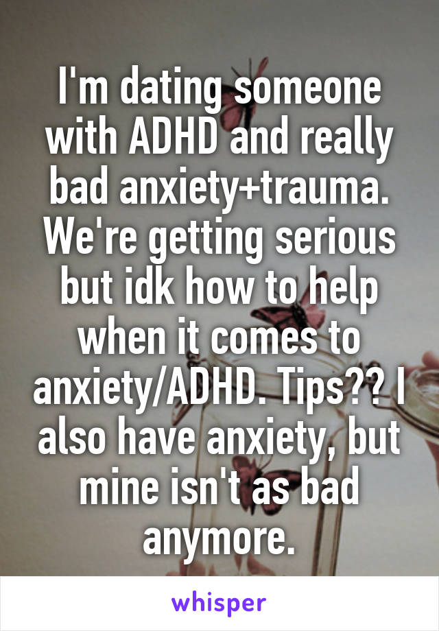 When dating someone with adhd