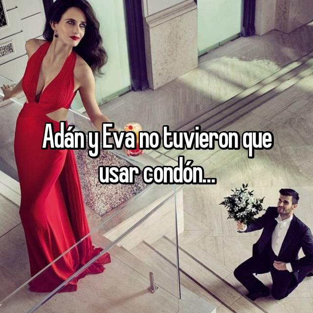 Adán y Eva no tuvieron que usar condón…