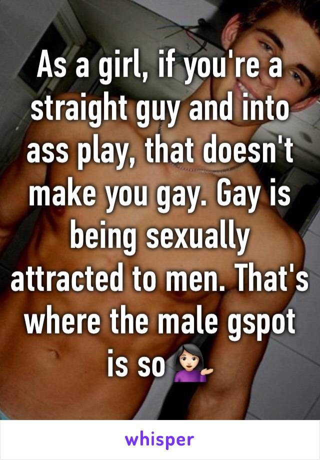 As A Girl If Youre A Straight Guy And Into Ass Play That Doesnt