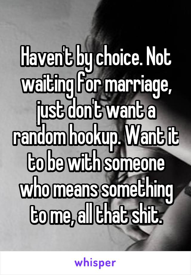 Hookup someone you dont want to marry