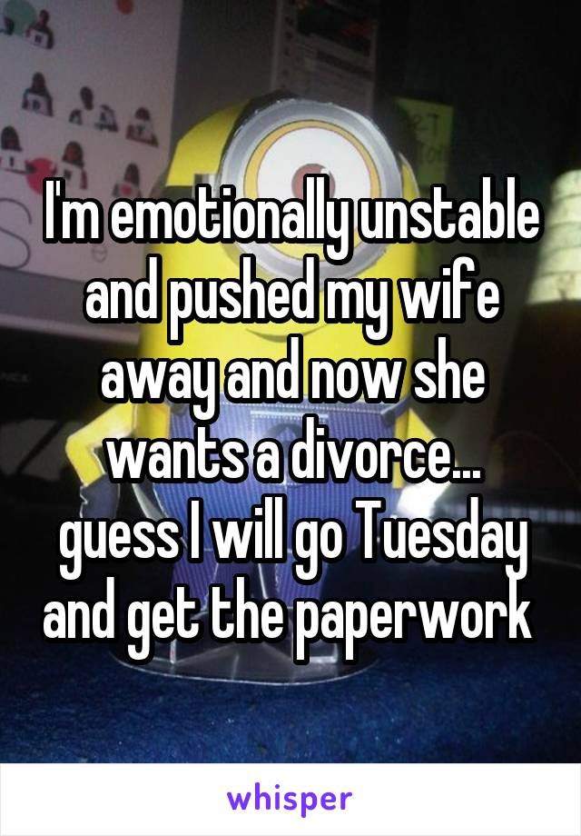 Emotionally unstable wife
