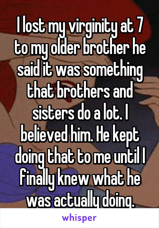 Accept. brother lost virginity casually