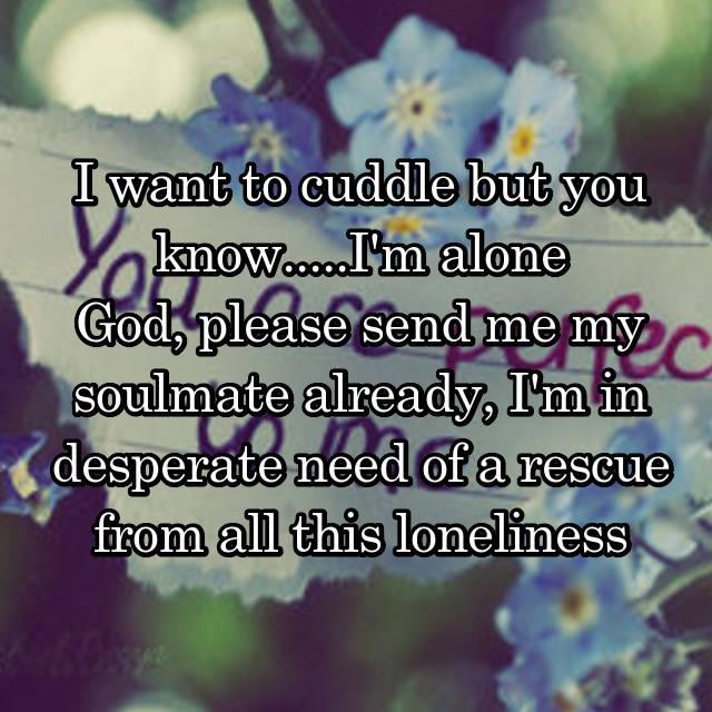 God please send me my soulmate