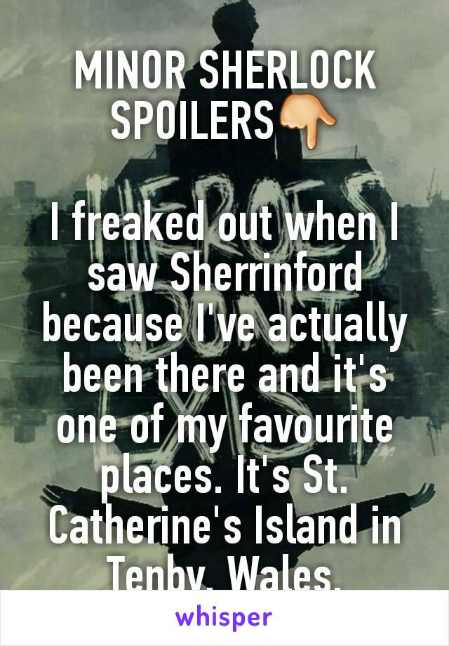 MINOR SHERLOCK SPOILERS👇  I freaked out when I saw Sherrinford because I've actually been there and it's one of my favourite places. It's St. Catherine's Island in Tenby, Wales.