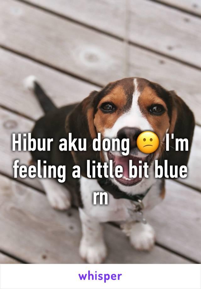 Hibur aku dong 😕 I'm feeling a little bit blue rn