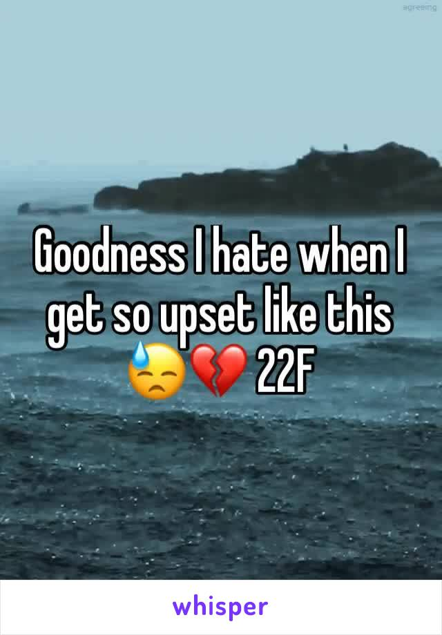 Goodness I hate when I get so upset like this  😓💔 22F