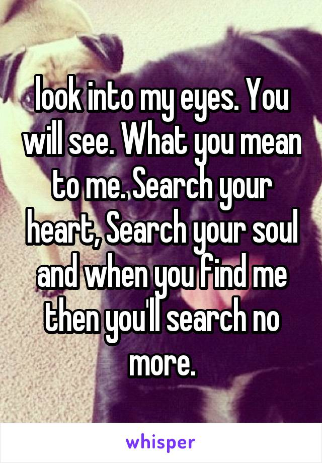 look into your heart and you will find