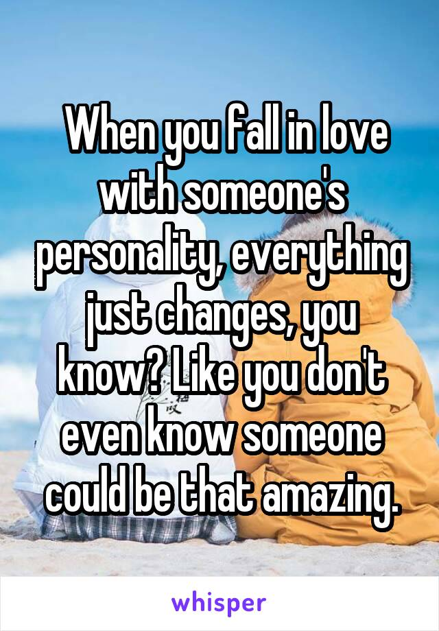 everything changes when you love someone