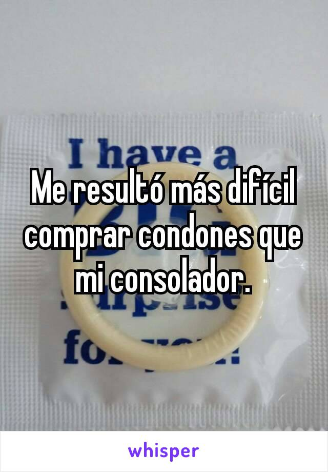 Me resultó más difícil comprar condones que mi consolador.